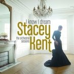 Stacey Kent ステイシーケント / I Know I Dream 国内盤 〔CD〕