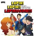 ����ͺ�� / ���֥�ѥ����Υơ��ޡ�����40��ǯ��ǰ���ʡ� THE BEST COMPILATION of LUPIN THE THIRD ��LUPIN! LUPIN!! LUPINISSI