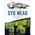 シド・ミード ムービーアート THE MOVIE ART OF SYD MEAD VISUAL FUTURIST / シド・ミード  〔本〕