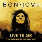Bon Jovi ボン ジョヴィ / Live To Air - The Greatest Hits On Air 国内盤 〔CD〕