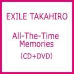 EXILE TAKAHIRO / All-The-Time Memories (+DVD)  〔CD〕