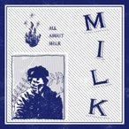 MILK / ALL ABOUT MILK  ��CD��