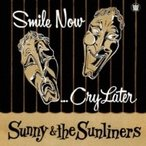 Sunny & The Sunliners / Smile Now... Cry Later (�������͢���� / ���ʥ��쥳����)  ��LP��