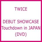 "TWICE / DEBUT SHOWCASE ""Touchdown in JAPAN"" (DVD)  〔DVD〕"