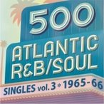 ����˥Х�(����ԥ졼�����) / 500 Atlantic R  &  B  /  Soul Singles Vol.3 (2CD) ������ ��CD��