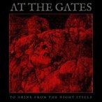 At The Gates アットザゲイツ / To Drink From The Night Itself 国内盤 〔CD〕