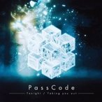 PassCode / Tonight  /  Taking you out 【初回限定盤】(+DVD)  〔CD Maxi〕