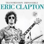 Eric Clapton エリッククラプトン / Transmission Impossible (3CD) 輸入盤 〔CD〕
