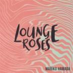 LOUNGE ROSES-浜田真理子の昭和歌謡