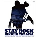 矢沢永吉 / STAY ROCK EIKICHI YAZAWA 69TH ANNIVERSARY TOUR 2018 (Blu-ray)  〔BLU-RAY DISC〕