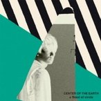 a flood of circle フラッドオブサークル / CENTER OF THE EARTH  〔CD〕