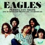 Eagles イーグルス   Peaceful Easy Feeling  Live At The Beacon Theatre 1974