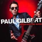 Paul Gilbert ポールギルバート / Behold Electric Guitar 国内盤 〔CD〕