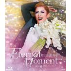 明日海りお 退団記念 Eternal Moment -思い出の舞台集 サヨナラショー- Blu-ray Disc
