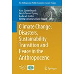 Climate Change, Disasters, Sustainability Transition and Peace in the Anthr