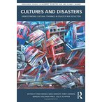 Cultures and Disasters (Routledge Studies in Hazards, Disaster Risk and Cli