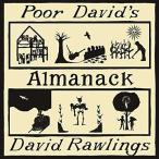 デヴィッド・ローリングス David Rawllings / プア・デヴィッズ・アルマナック Poor David's Almanack
