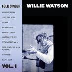 ウィリー・ワトソン / フォーク・シンガー Vol.1
