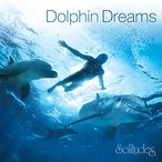 �ɥ�ե��� �ɥ꡼�ॹ Dolphin Dreams��Solitudes CD��