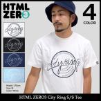 【送料無料】エイチティエムエル ゼロスリー HTML ZERO3 Tシャツ 半袖 メンズ シティ リング(City Ring S/S Tee カットソー トップス)