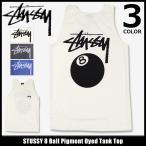 ステューシー STUSSY タンクトップ メンズ 8 Ball Pigment Dyed(stussy tank top タンク トップ トップス 男性用 1934030)