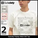 サブサエティ Subciety Tシャツ 半袖 メンズ ペイズリー ステッチ(subciety Paisley Stitch S/S Tee カットソー トップス)