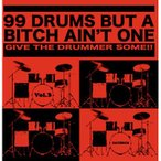 DAYDRUM 99 DRUMS BUT A BITCH AIN'T ONE VOL.3 (サンプリングCD)