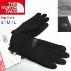 ショッピングNORTH ノースフェイス 手袋  THE NORTH FACE  ノースフェイス ETIP GLOVE イーチップ グローブ スマホ対応