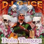 DJ G-ICE / DOIN THUGGZ