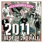 DJ SHIBUCHIN / 2011 BEST OF 2nd HALF [SBCCD-04]