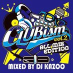 DJ KAZOO / CLUB ism 2 -All Mix Edition- [KZOCD-02]