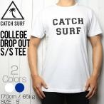 [クリックポスト対応] CATCH SURF キャッチサーフ COLLEGE DROP OUT S/S TEE 半袖Tシャツ A6TEE034