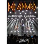 AND THERE WILL BE A NEXT TIME-LIVE FROM DETROIT【輸入盤】▼/DEF LEPPARD[Blu-ray]【返品種別A】