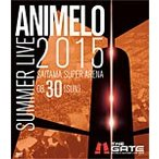 Animelo Summer Live 2015 -THE GATE- 8.30/オムニバス[Blu-ray]【返品種別A】