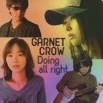 Doing all right/GARNET CROW[CD]【返品種別A】