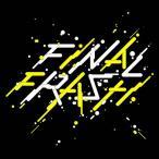 FINAL FRASH/FINAL FRASH[CD]【返品種別A】