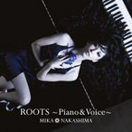 [枚数限定][限定盤]ROOTS〜Piano & Voice〜(初回生産限定盤)/中島美嘉[CD+DVD]【返品種別A】