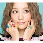 [枚数限定][限定盤]LOVE it(初回生産限定盤)/西野カナ[CD+DVD]【返品種別A】