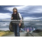 "[枚数限定][限定版]SHOGO HAMADA ON THE ROAD 2015‐2016""Journey of a Songwriter"