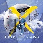 [枚数限定][限定盤]THIS IS NOT A SONG(初回生産限定盤)/Jun.K(From 2PM)[CD+DVD]【返品種別A】