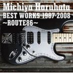 Michiya Haruhata BEST WORKS 1987-2008 〜ROUTE86〜/春畑道哉[CD]【返品種別A】