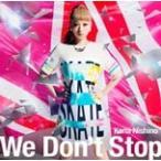 [枚数限定][限定盤]We Don't Stop(初回生産限定盤)/西野カナ[CD+DVD]【返品種別A】
