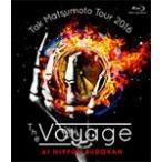 Tak Matsumoto Tour 2016 -The Voyage- at 日本武道館【Blu-ray】/松本孝弘[Blu-ray]【返品種別A】