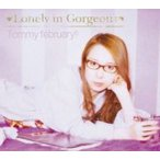 Lonely in Gorgeous/Tommy february6[CD]【返品種別A】