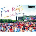 flumpool 真夏の野外★LIVE 2015「FOR ROOTS」〜オオサカ・フィールズ・フォーエバー〜at OSAKA OIZUMI RYOKUCHI/flumpool[DVD]【返品種別A】