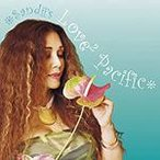 SANDII'S LOVE2 PACIFIC/サンディー[CD]【返品種別A】