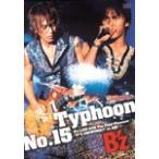 """Typhoon No.15〜B'z LIVE-GYM The Final Pleasure""""IT'S SHOWTIME!!"""