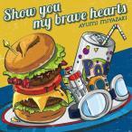 Show you my brave hearts/宮崎歩[CD]通常盤【返品種別A】