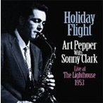Holiday Flight:Live at The Lighthouse 1953/アート・ペッパー with ソニー・クラーク[CD]【返品種別A】