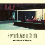 SEVENTH AVENUE SOUTH/南佳孝[Blu-specCD2]【返品種別A】